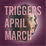 Triggers by April March