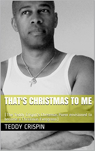 thats-christmas-to-me-the-teddy-crispins-christmas-poem-envisioned-to-become-a-christmas-evergreen