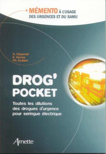 Drog' pocket : Mémento à l'usage des urgences et du SAMU par Sylvie Chaumeil, Elisabeth Dumas, Philippe Ecalard