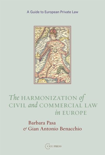 The Harmonization of Civil and Commercial Law in Europe: A Guide to European Private Law por Barbara Pasa