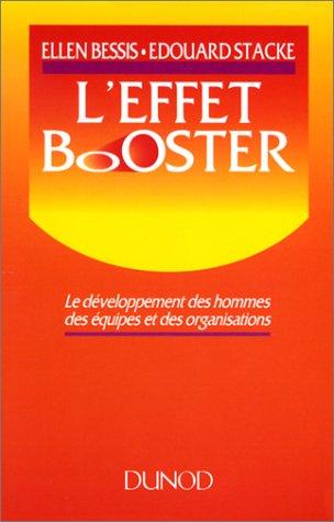L'EFFET BOOSTER. Le dveloppement des hommes, des quipes et des organisations