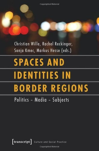 Spaces and Identities in Border Regions (Culture and Social Practice) by C Wille (2015-06-15)