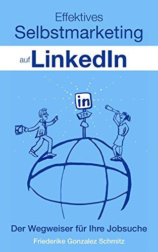 Effektives Selbstmarketing auf LinkedIn: Der Wegweiser für Ihre Jobsuche