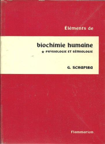Biochimie humaine tome 1 : physiologie et sémiologie par Schapira G.