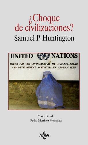 ¿Choque de civilizaciones? (Filosofía - Cuadernos De Filosofía Y Ensayo) por Samuel P. Huntington