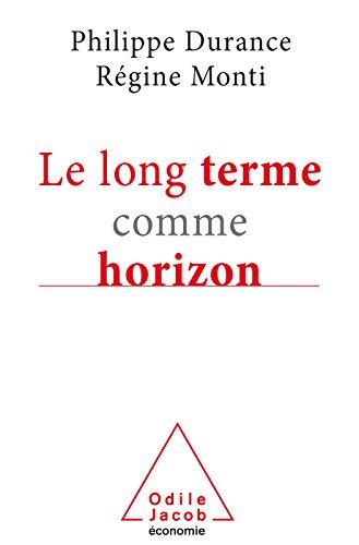 Le Long Terme comme horizon: Système d'anticipation et métamorphose des organisations
