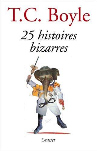 25 Histoires bizarres par T-C Boyle