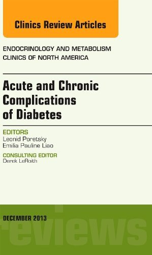 Acute and Chronic Complications of Diabetes, An Issue of Endocrinology and Metabolism Clinics by Leonid Poretsky (December 07,2013)