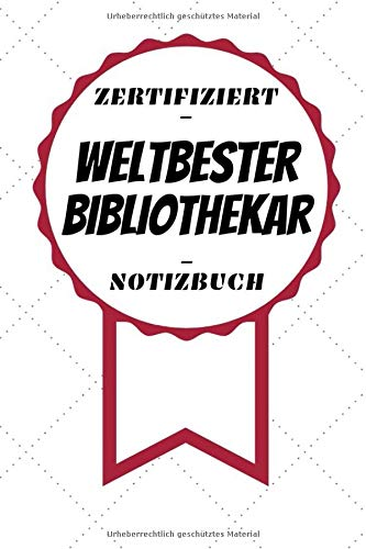 Notizbuch - Zertifiziert - Weltbester - Bibliothekar: Handlicher Planer | A5 Format | Geschenk im Beruf | Linierte Seiten