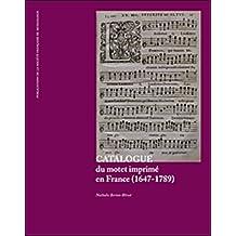 Catalogue du motet imprimé en France (1647-1789)