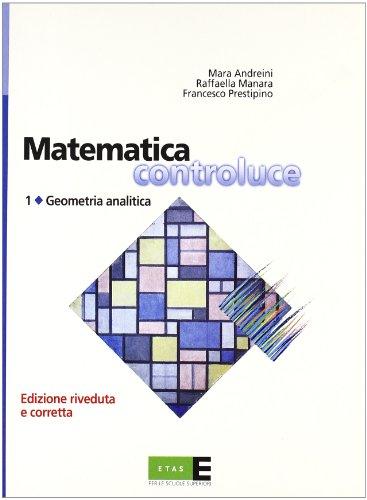 Matematica controluce. Per le Scuole superiori: 1