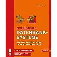 Grundkurs Datenbanksysteme: Von den Konzepten bis zur Anwendungsentwicklung (Print-on-Demand)