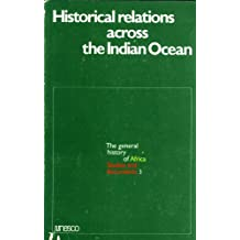 Historical Relations Across the Indian Ocean: Report and Papers of the Meeting of Experts Org by UNESCO at Port Louis, Mauritius, July 1974