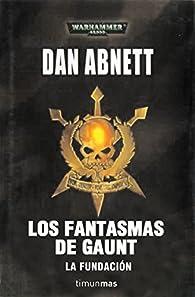 Los fantasmas de Gaunt: La fundación par Dan Abnett