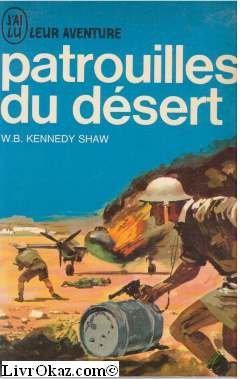 w-b-kennedy-shaw-patrouilles-du-desert-long-range-desert-group-traduit-de-langlais-par-guy-gavrel