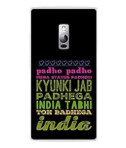 PrintVisa Designer Back Case Cover for One Plus Two (padhega india tabhi toh badhega)