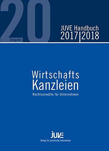 JUVE Handbuch Wirtschaftskanzleien 2017/2018: Rechtsanwälte für Unternehmen