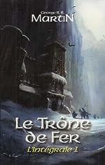Le Trone de Fer, L'Integrale - 1 (Semi-Poche) (French) Martin, George ( Author ) Jan-01-2010 Paperback de George Martin