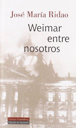 Weimar Entre Nosotros (Ensayo)