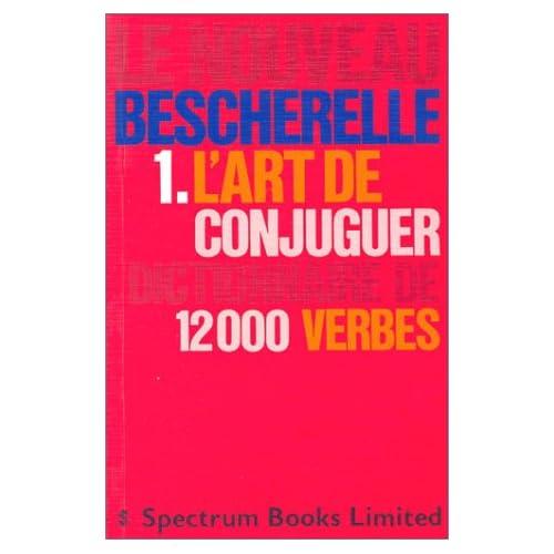 Le Nouveau Bescherelle, tome 1 : L'Art de conjuguer