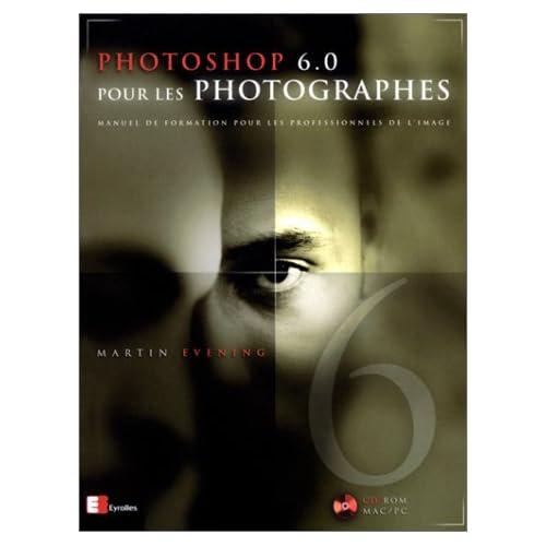 Photoshop 6.0 pour les Photographes