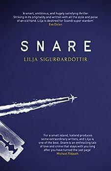 Snare (Reykjavik Noir) by [Sigurdardóttir, Lilja]