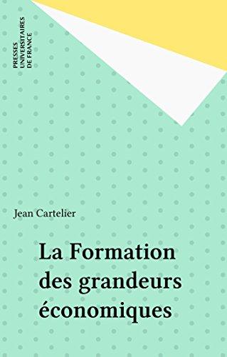 La Formation des grandeurs économiques (Nouvelle encyclopédie Diderot) par Jean Cartelier
