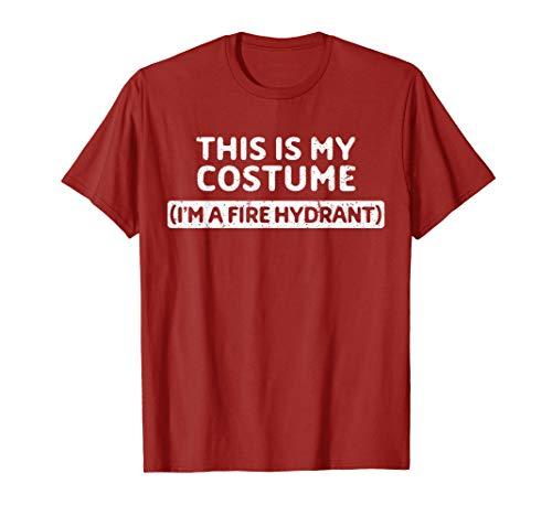 Kostüm Hydranten Kind - I'm A Fire Hydrant Funny Halloween Costume Gift T-Shirt