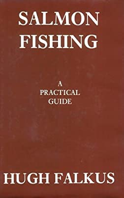 Salmon Fishing: A Practical Guide from Cassell Illustrated