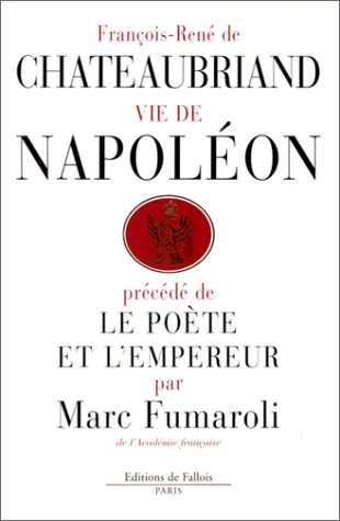 Vie de Napoléon par François-René de Chateaubriand, Marc Fumaroli
