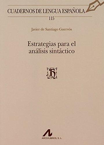 Estrategias Para El Análisis Sintáctico (Cuadernos de Lengua Española) por Javier de Santiago Guervós