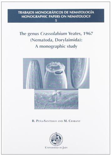 Descargar Libro The genus Crassolabium Yeates, 1967 (Nematoda, Dorylaimida): A monographic study (Trabajos monográficos de Nematología) de Reyes Peña Santiago
