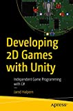 Developing 2D Games with Unity : Independent Game Programming with C# (English Edition)