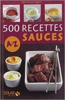 500 recettes de sauces de A à Z de Sylvie GIRARD-LAGORCE ( 15 avril 2010 )