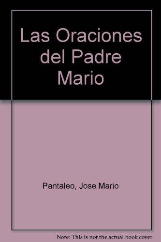 Las Oraciones del Padre Mario por Jose Mario Pantaleo