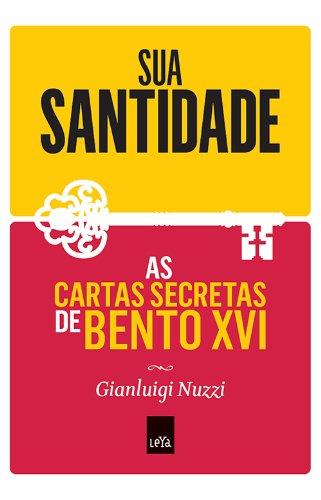 Sua Santidade. As Cartas Secretas de Bento XVI (Em Portuguese do Brasil)