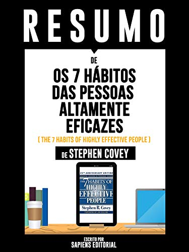 "Resumo De ""Os 7 Hábitos das Pessoas Altamente Eficazes (The 7 Habits Of Highly Effective People) - De Stephen Covey"" (Portuguese Edition)"