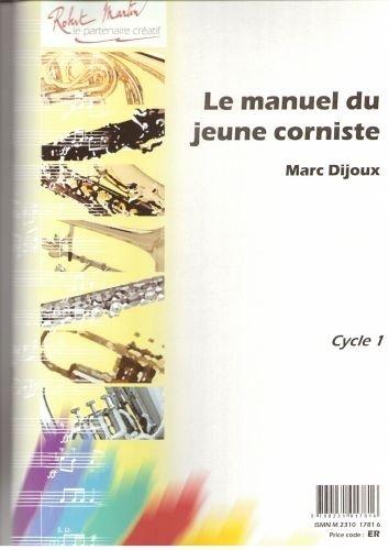 ROBERT MARTIN DIJOUX–MANUEL DU JEUNE CORNISTE (LE) TEORIA Y PEDAG OGIK HORN