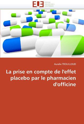 La prise en compte de l''effet placebo par le pharmacien d''officine par Aurelie TROUILLOUD
