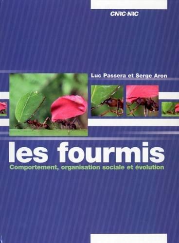Les Fourmis: Comportement, Organisation Sociale et Evolution