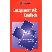 Kurzgrammatik Englisch: Zum Nachschlagen und Üben