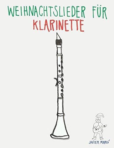 Weihnachtslieder für Klarinette: Leichte Lieder! (Klarinette Leichte Lieder)