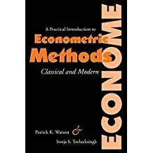 A Practical Introduction to Econometric Methods: Classical and Modern by Patrick Kent Watson (2002-01-31)