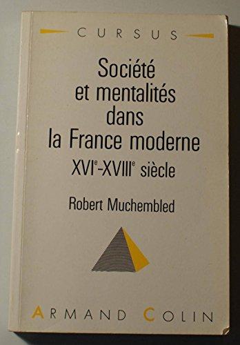Sociétés et mentalités dans la France moderne: XVIe-XVIIIe siècle