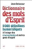Telecharger Livres Dictionnaire des mots d esprit 11000 definitions humoristiques a l usage des mots croisistes et autres gens d esprit (PDF,EPUB,MOBI) gratuits en Francaise