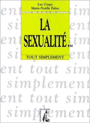 La Sexualité... Tout simplement