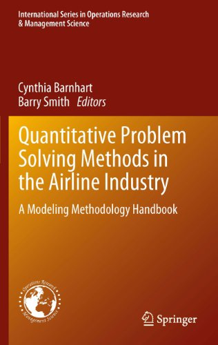 Quantitative Problem Solving Methods in the Airline Industry: A Modeling Methodology Handbook (International Series in Operations Research & Management Science 169) (English Edition) -