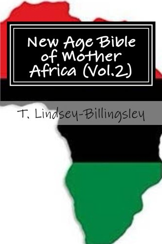 New Age Bible of Mother Africa (Vol.2): Black Consciousness, Ancient Alien Gods, Metaphysics, Kemetic Spirituality & African Origins of Civilization - Vol 2 Religion Afrikanische