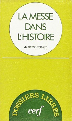 La Messe dans l'histoire par Albert Rouet