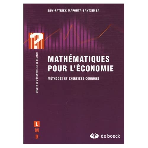 Mathématiques pour l'économie : Méthodes et corrigés